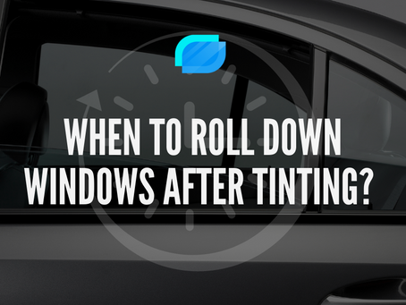How Long After Tint To Roll Down Windows