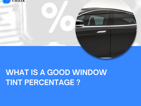 What is a good window tint percentage ?