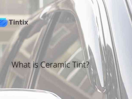 What is Ceramic Tint