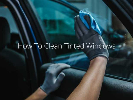 How To Clean Tinted Windows
