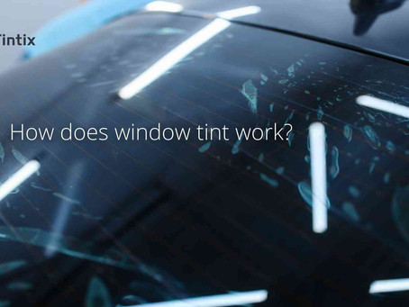 How does window tint work?