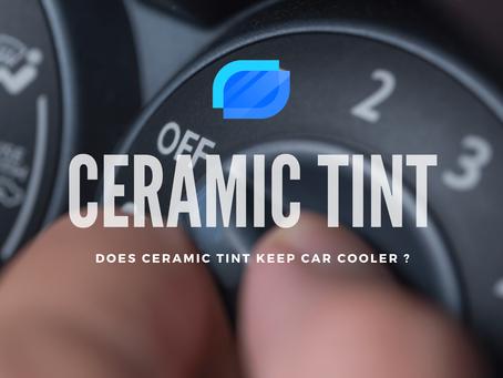 Does Ceramic Tint Keep Car Cooler