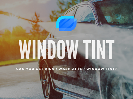 Can You Get A Car Wash After Window Tint