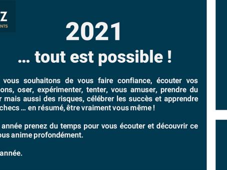 2021 ... tout est possible !