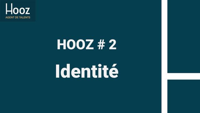 HOOZ #2 - Identité
