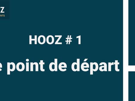 HOOZ #1 - Le point de départ de l'aventure #recrutement#accompagnement#agentdetalents