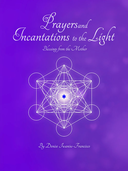Prayers and Incantations to the Light - Hard Cover
