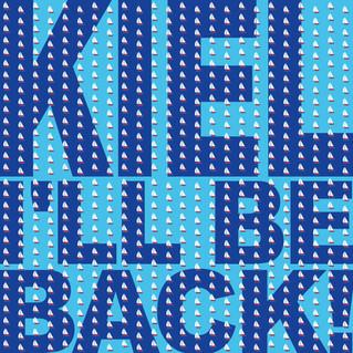 Kiel, I'll be back!