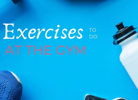 Exercises for the Gym