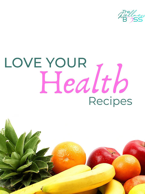 Love Your Health - Recipes