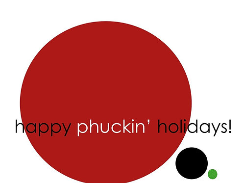 happy phuckin' holidays greeting card
