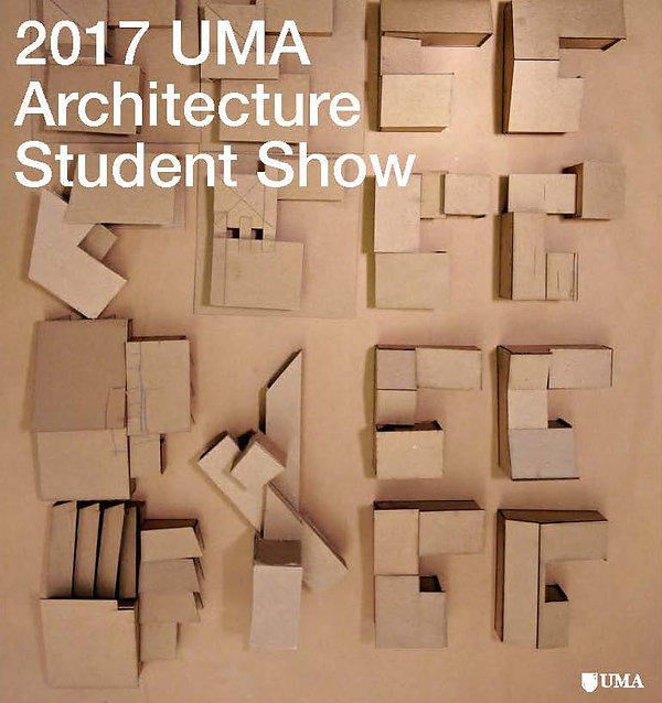 """Architectural model with the words """"2017 UMA Architecture Student Show"""" overlaid in white letters"""
