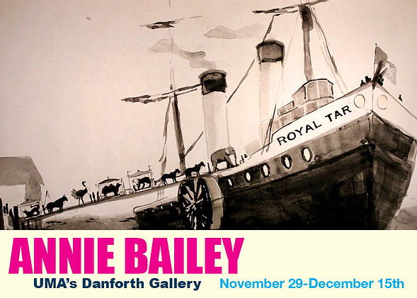 "Exhibition card for ""Annie Bailey"" at that Charles Danforth Gallery at UMA, featuring an image of the ""Royal Tar"""