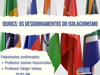 EVENTO: (B)RICS: Os Desdobramentos do Isolacionismo