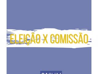 Eleição X Comissão