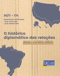 EVENTO: O Histórico das Relações Diplomáticas Brasil-Estados Unidos
