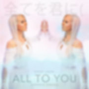 ALL TO YOU JAPANESE REMIXES HYBRID.jpg