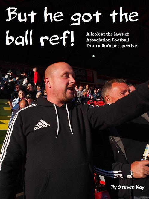 But He Got the Ball Ref!