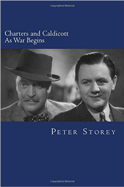 Charters and Caldicott - As War Begins.