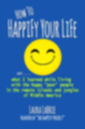 how to happify your life what I learned