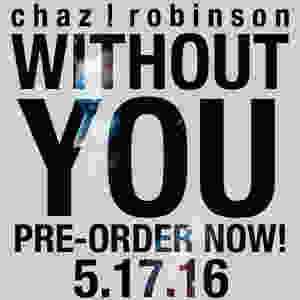 Chaz Robinson : Without You