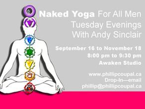 Naked Yoga for all Men at the Awaken Studio Toronto -♥- Juicy Heart