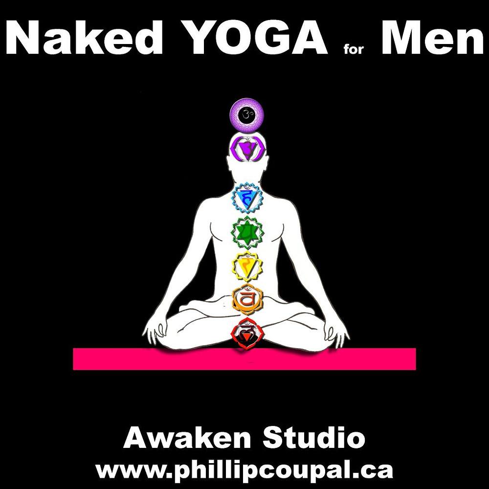 Naked Yoga for Men Toronto Current Schedule http://www.phillipcoupal.ca/Naked-Yoga-for-men-Awaken-Studio-Toronto All Men are Welcome