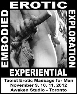 Experiential Embodied Erotic Exploration for Men - November 2012