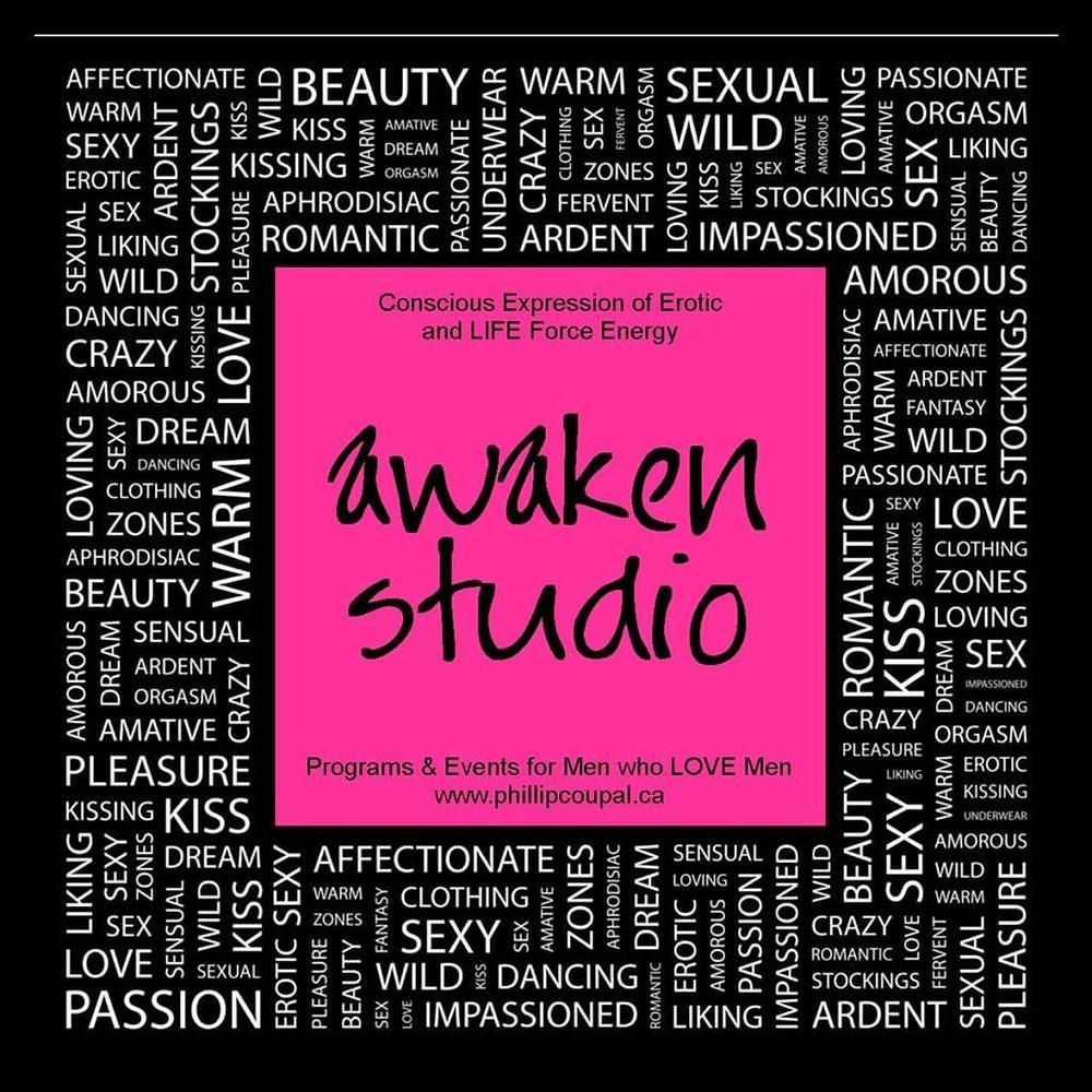 Awaken Studio Fall 2014 Events and Programs for Men who LOVE and Have SEX with Men www.awakenstudiotoronto.com
