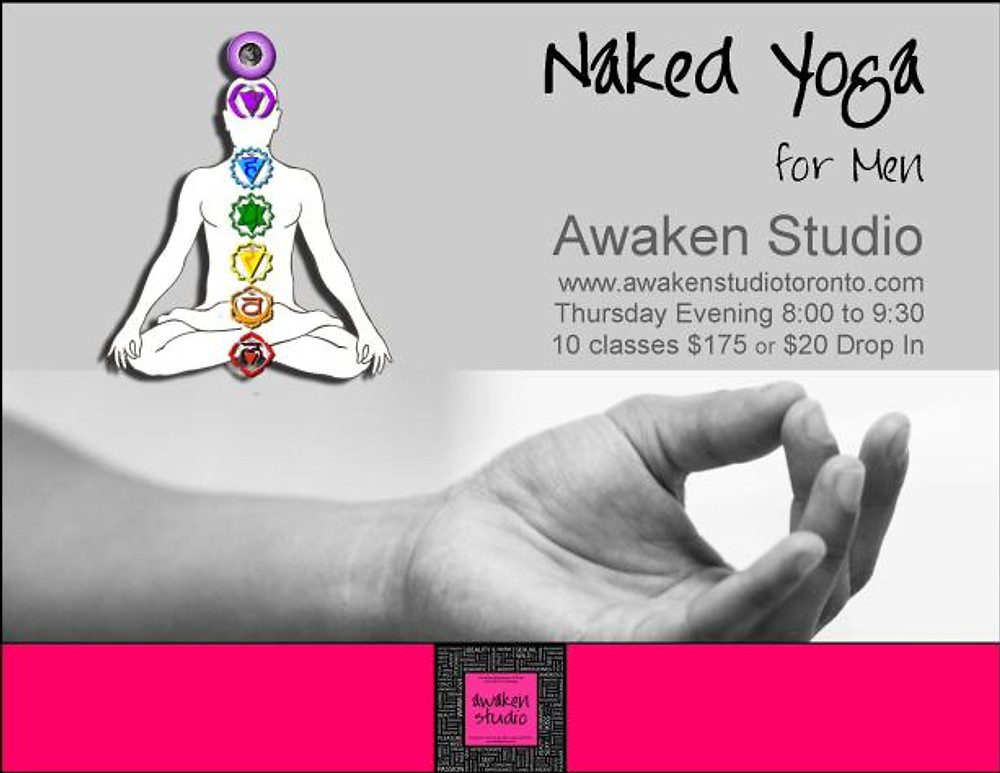 Naked Yoga for Men Toronto Winter/Spring 2014 Session March to May - http://www.phillipcoupal.ca/Naked-Yoga-for-men-Awaken-Studio-Toronto