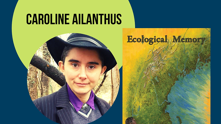 "Virtual Live Author Talk Caroline Ailanthus: A Discussion of the Novel, ""Ecological Memory"""