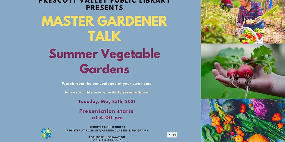 Master Gardener May 25th, 2021: Summer Vegetable Gardens – Registration Required – Virtual Pre-recorded