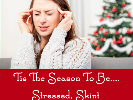 Tis The Season To Be....Stressed, Skint & Stuck Inside?