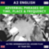 Adverbial Phrases of Time, Place, Freque