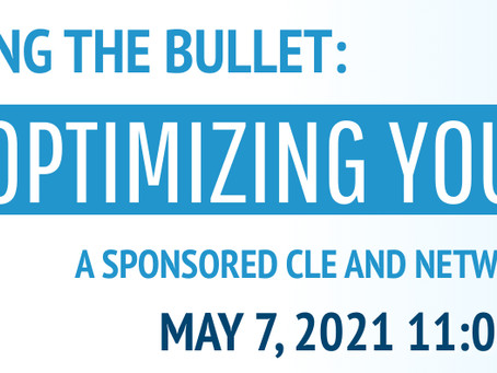 BITING THE BULLET: OPTIMIZING YOUR TIME a sponsored CLE + Networking Event