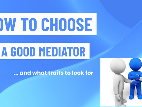 HOW TO CHOOSE A GOOD MEDIATOR