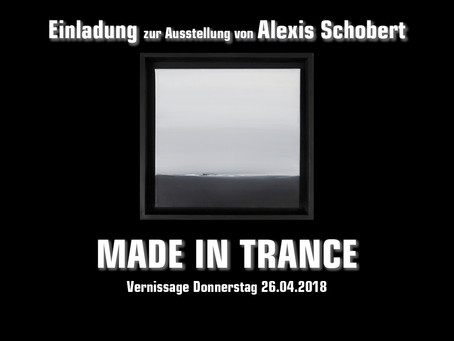 made in trance – vernissage 26.04.18
