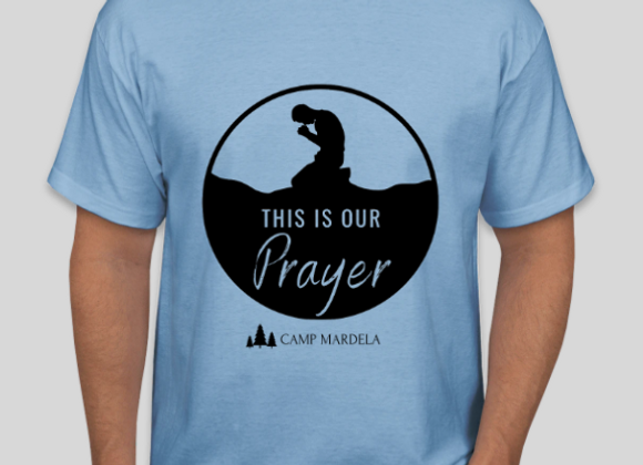 This is Our Prayer - 2021 Camp Shirt