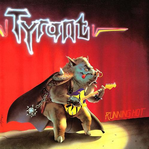 TYRANT - Running Hot CD