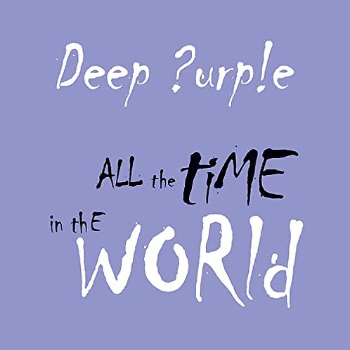 DEEP PURPLE - ALL THE TIME IN THE WORLD - DIGI CD