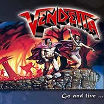 VENDETTA - Go and Live... - CD