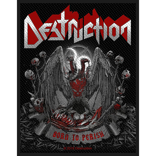 DESTRUCTION - BORN TO PERISH - OFFICIEL WOVEN PATCH