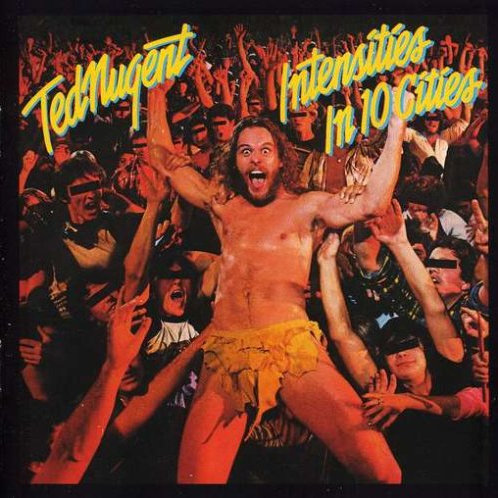 TED NUGENT - Intensities In 10 Cities LIVE - CD