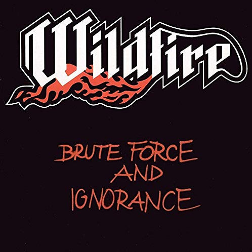 WILDFIRE - Brute force and ignorance DIGIPACK CD