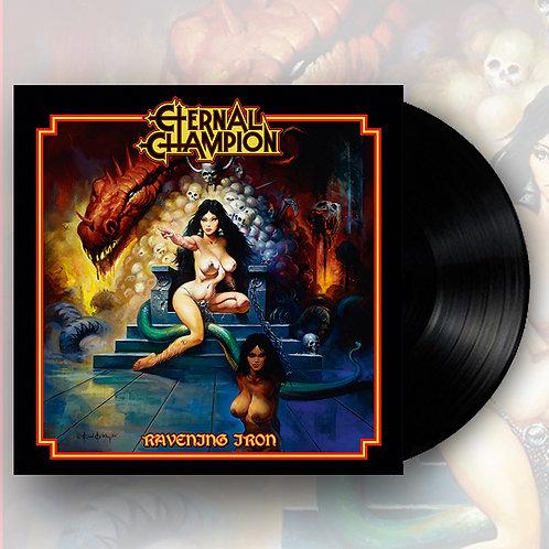 ETERNAL CHAMPION - Ravenous Iron - Black LP/Edition limitée