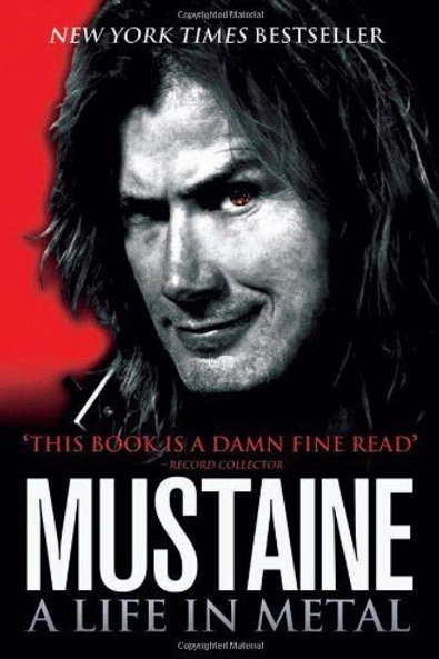 MUSTAINE - A life in Metal