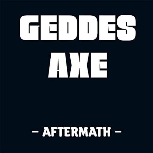 GEDDES AXE - Aftermath - CD