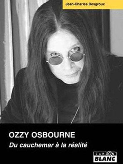 OZZY OSBOURNE - Du cauchemar à la réalité