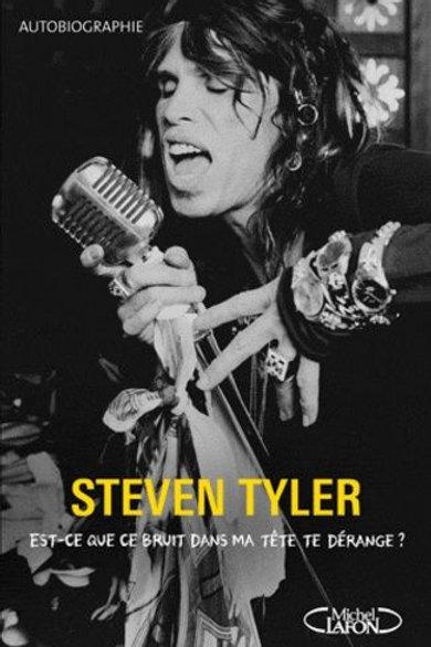 STEVEN TYLER - Est-ce que ce bruit dans ma tête vous dérange ?