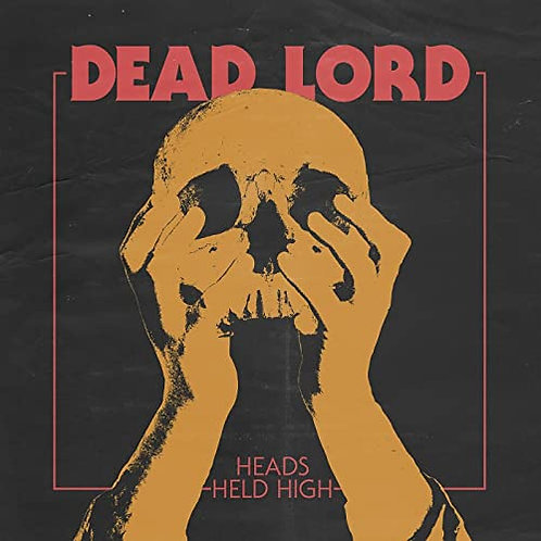 DEAD LORD - HEADS HELD HIGH - DIGI CD